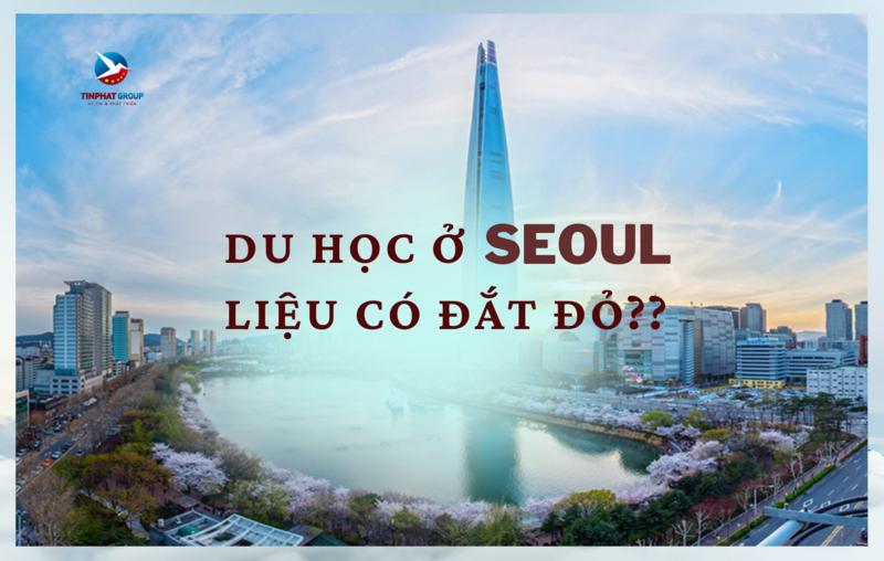 Du học ở Seoul có đắt không? Làm sao để tiết kiệm khi sống, học tập tại nơi này?